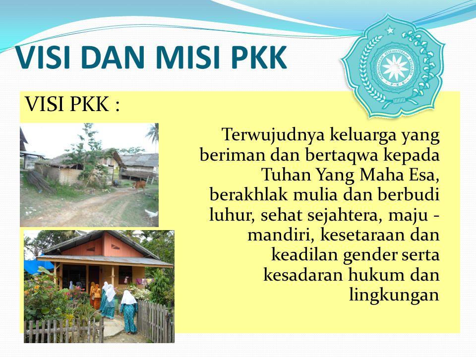 VISI DAN MISI PKK VISI PKK :