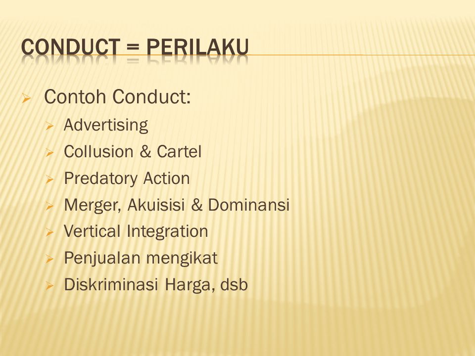 Conduct = perilaku Contoh Conduct: Advertising Collusion & Cartel