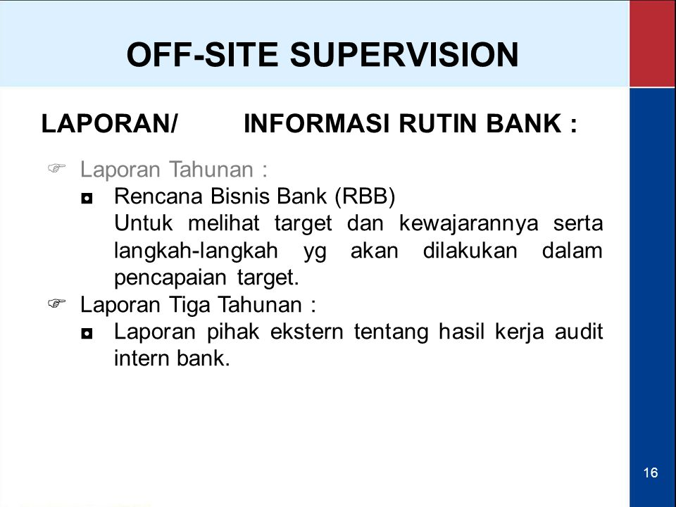 OFF-SITE SUPERVISION LAPORAN/ INFORMASI RUTIN BANK : Laporan Tahunan :