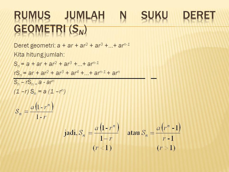 Rumus Jumlah n Suku Deret Geometri (Sn)