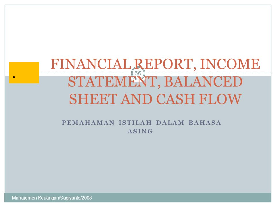 FINANCIAL REPORT, INCOME STATEMENT, BALANCED SHEET AND CASH FLOW