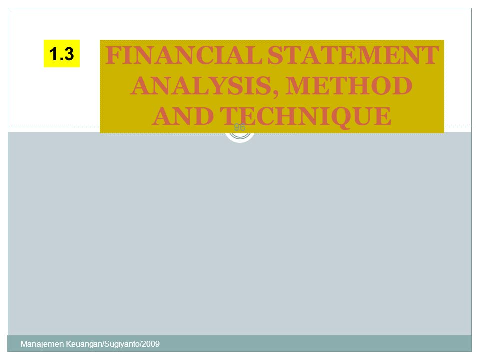 FINANCIAL STATEMENT ANALYSIS, METHOD AND TECHNIQUE