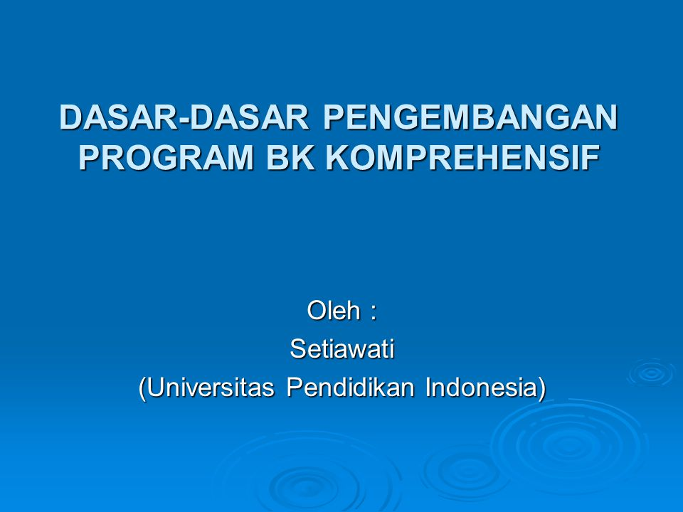 DASAR-DASAR PENGEMBANGAN PROGRAM BK KOMPREHENSIF