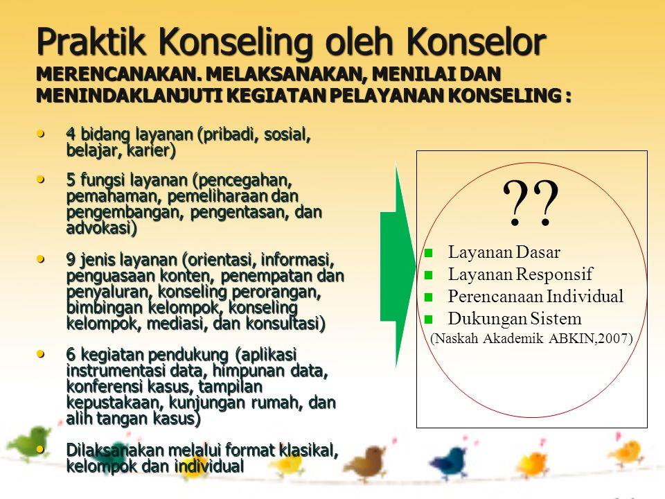 (Naskah Akademik ABKIN,2007)