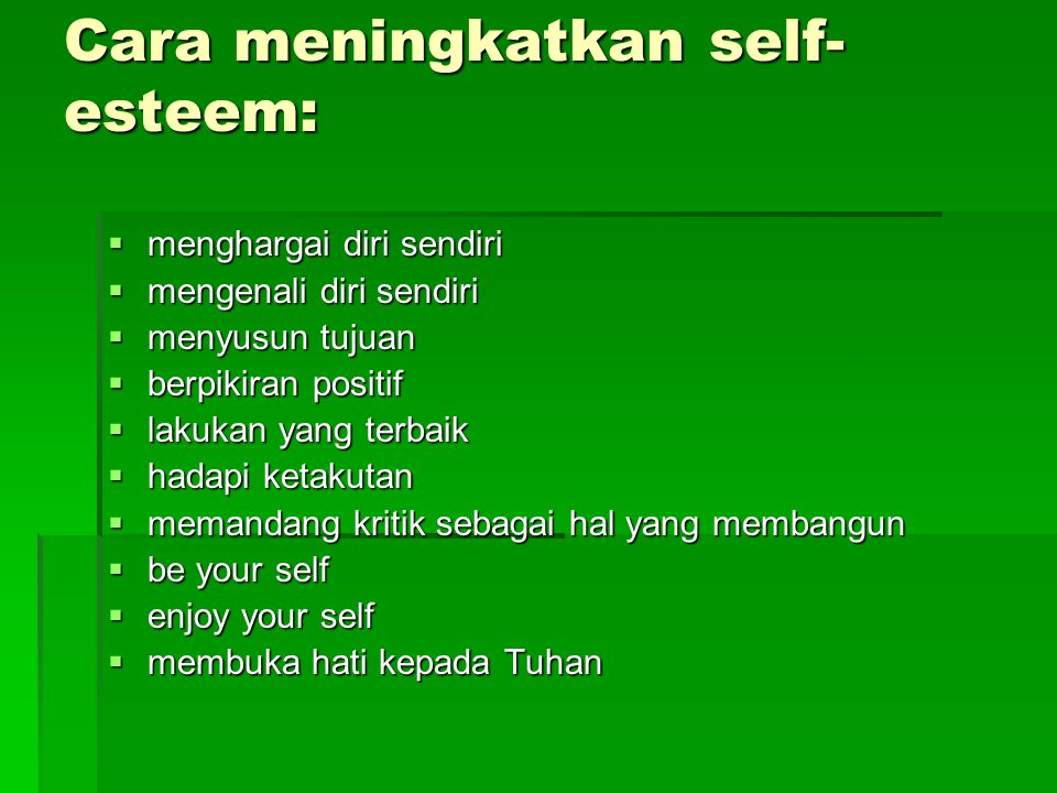 Cara meningkatkan self-esteem: