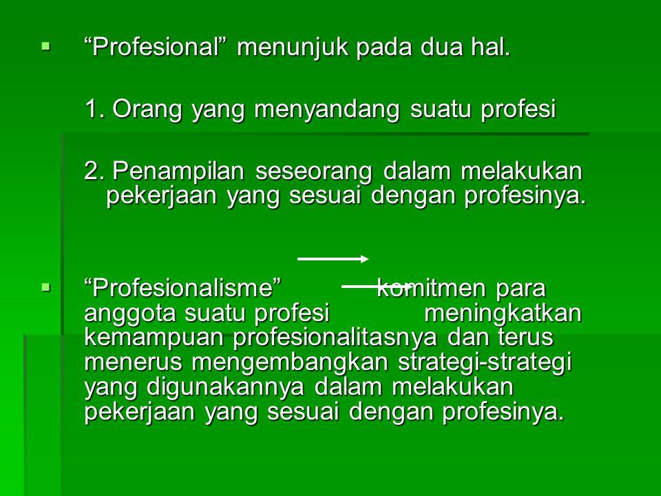 Profesional menunjuk pada dua hal.