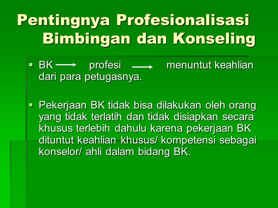 Pentingnya Profesionalisasi Bimbingan dan Konseling