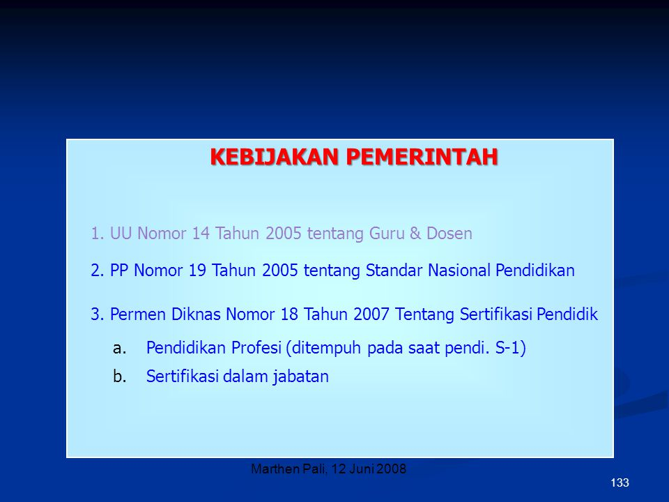 KEBIJAKAN PEMERINTAH 1. UU Nomor 14 Tahun 2005 tentang Guru & Dosen