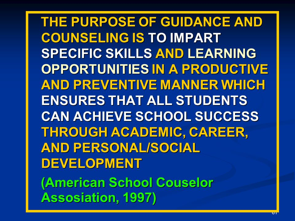 THE PURPOSE OF GUIDANCE AND COUNSELING IS TO IMPART SPECIFIC SKILLS AND LEARNING OPPORTUNITIES IN A PRODUCTIVE AND PREVENTIVE MANNER WHICH ENSURES THAT ALL STUDENTS CAN ACHIEVE SCHOOL SUCCESS THROUGH ACADEMIC, CAREER, AND PERSONAL/SOCIAL DEVELOPMENT
