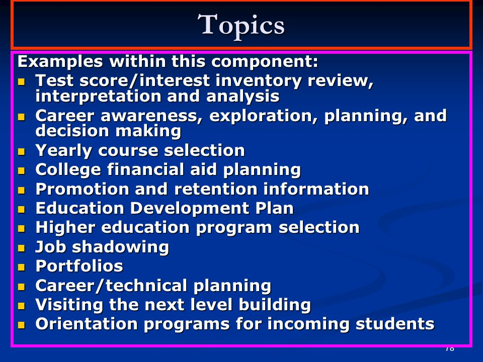 Topics Examples within this component: