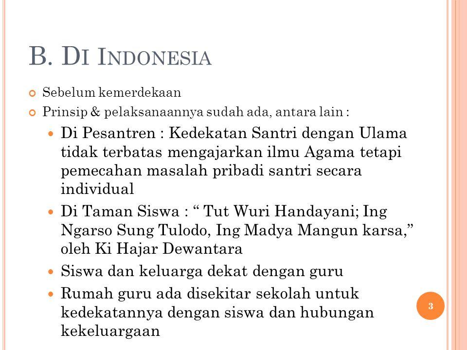 B. Di Indonesia Sebelum kemerdekaan. Prinsip & pelaksanaannya sudah ada, antara lain :