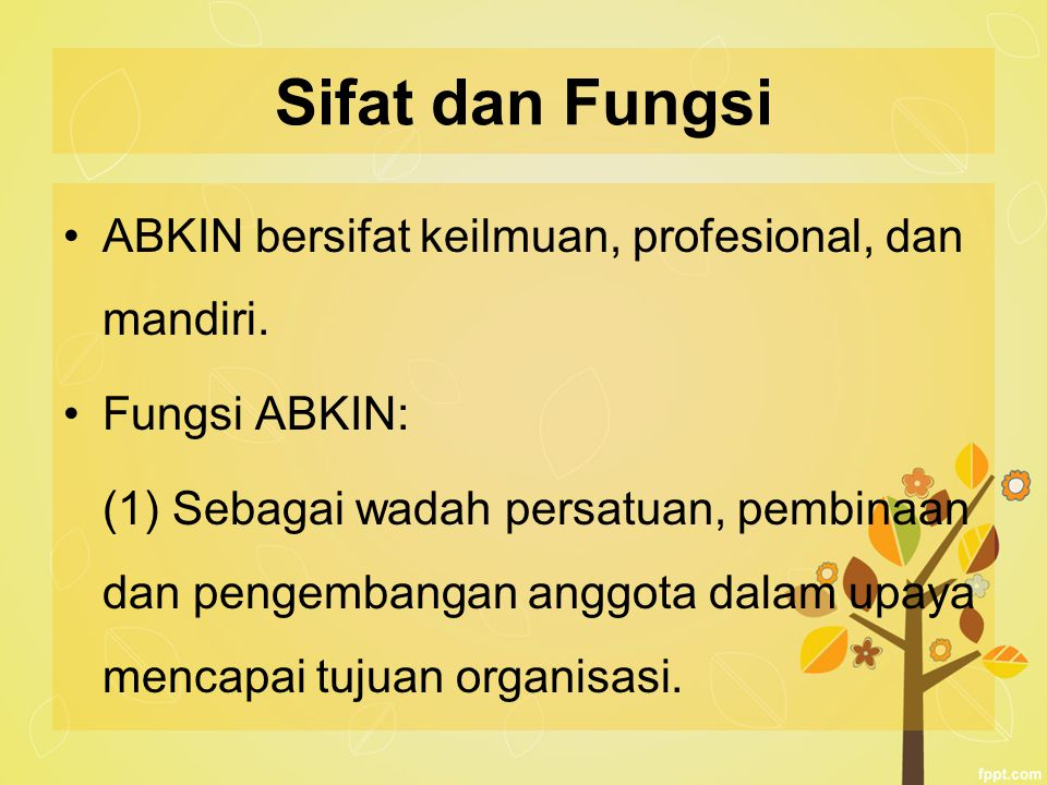 Sifat dan Fungsi ABKIN bersifat keilmuan, profesional, dan mandiri.
