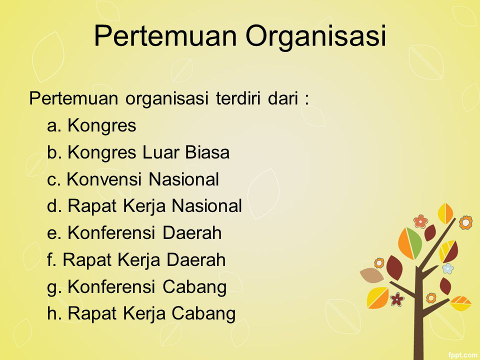 Pertemuan Organisasi Pertemuan organisasi terdiri dari : a. Kongres
