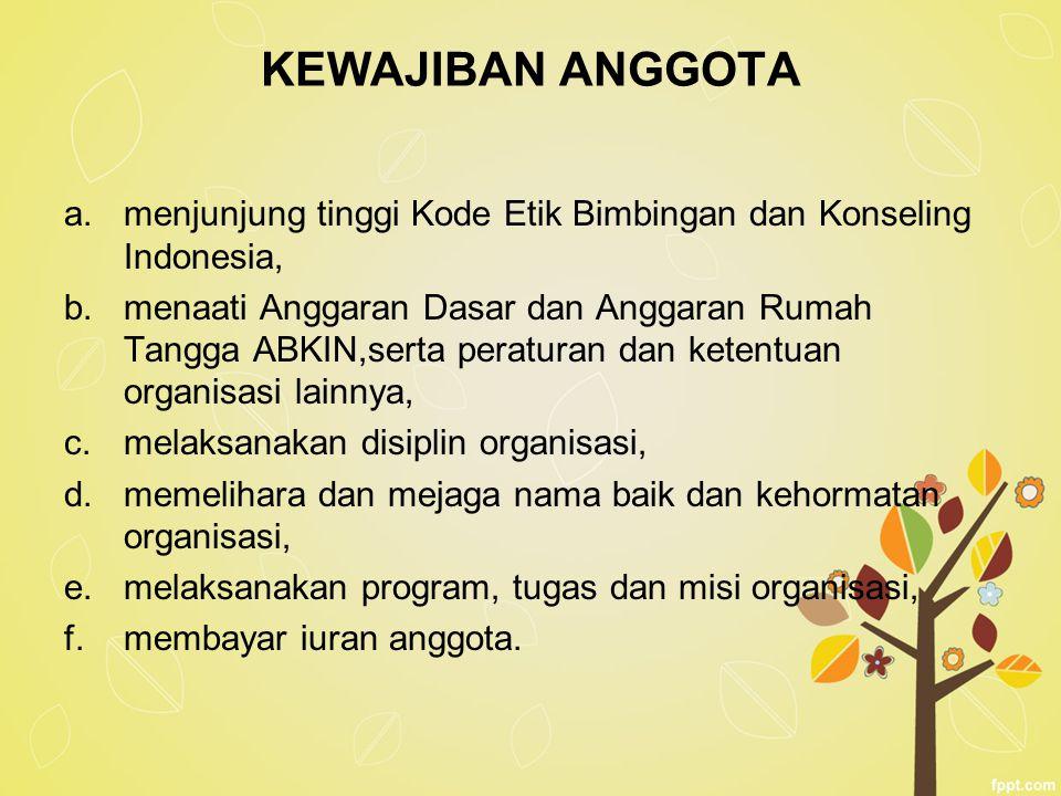 KEWAJIBAN ANGGOTA menjunjung tinggi Kode Etik Bimbingan dan Konseling Indonesia,