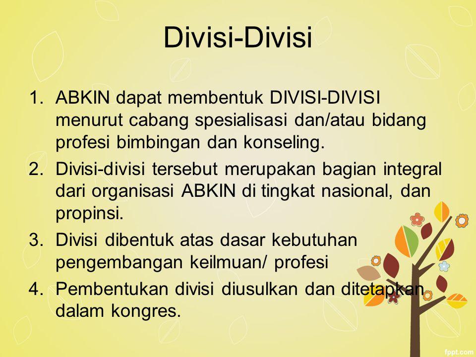 Divisi-Divisi ABKIN dapat membentuk DIVISI-DIVISI menurut cabang spesialisasi dan/atau bidang profesi bimbingan dan konseling.