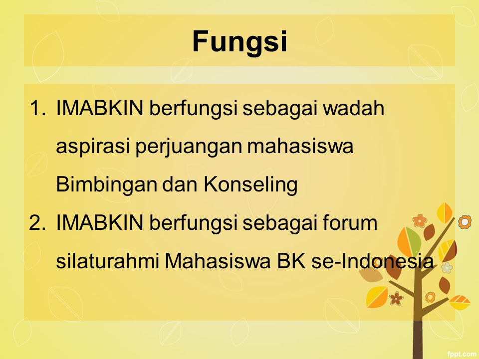 Fungsi IMABKIN berfungsi sebagai wadah aspirasi perjuangan mahasiswa Bimbingan dan Konseling.