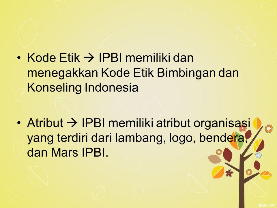 Kode Etik  IPBI memiliki dan menegakkan Kode Etik Bimbingan dan Konseling Indonesia