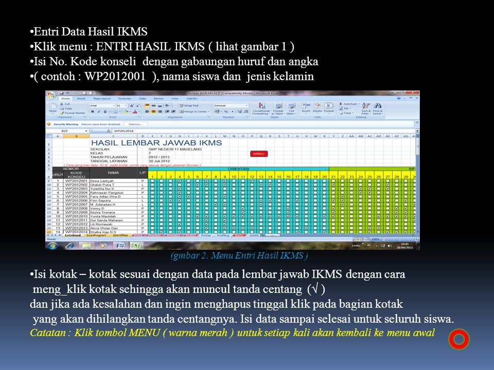 Klik menu : ENTRI HASIL IKMS ( lihat gambar 1 )