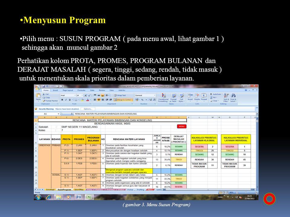 Menyusun Program Pilih menu : SUSUN PROGRAM ( pada menu awal, lihat gambar 1 ) sehingga akan muncul gambar 2.