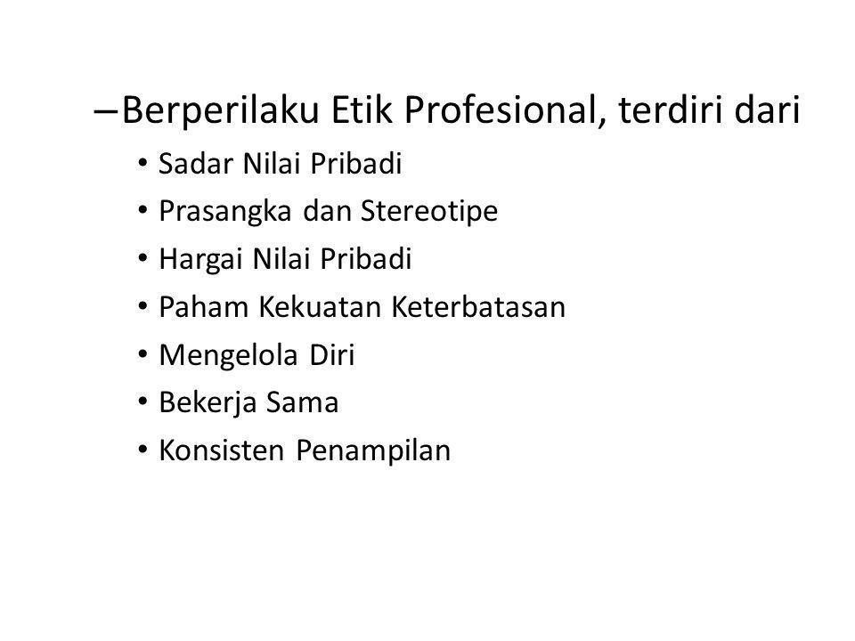Berperilaku Etik Profesional, terdiri dari