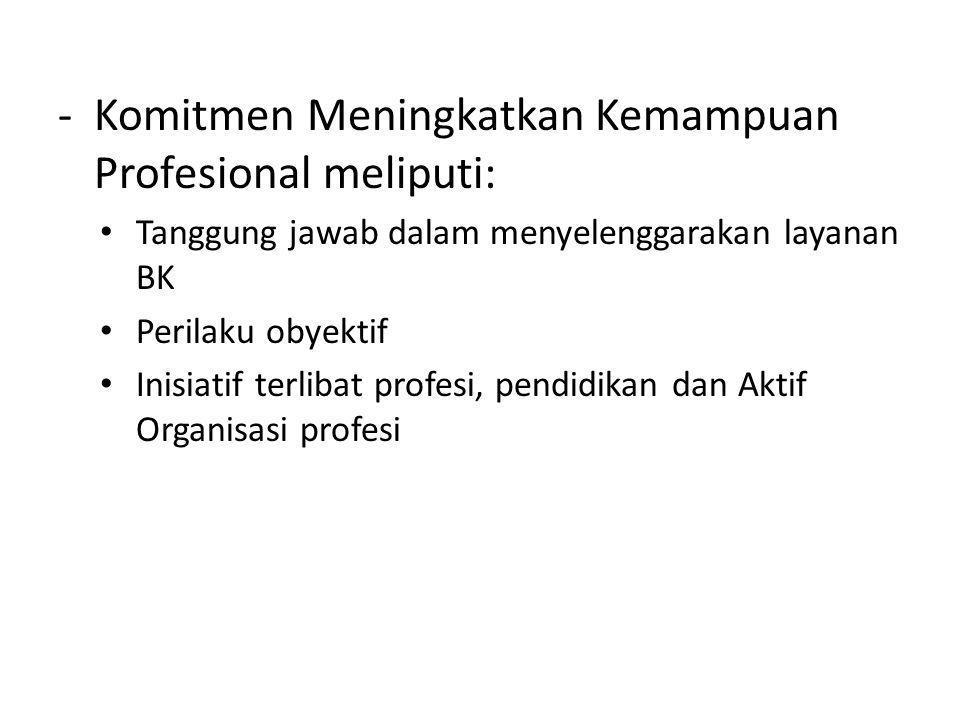 Komitmen Meningkatkan Kemampuan Profesional meliputi: