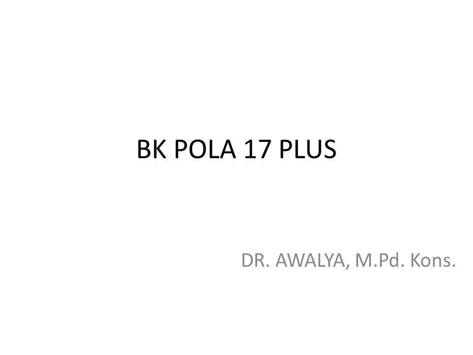 BK POLA 17 PLUS DR. AWALYA, M.Pd. Kons.
