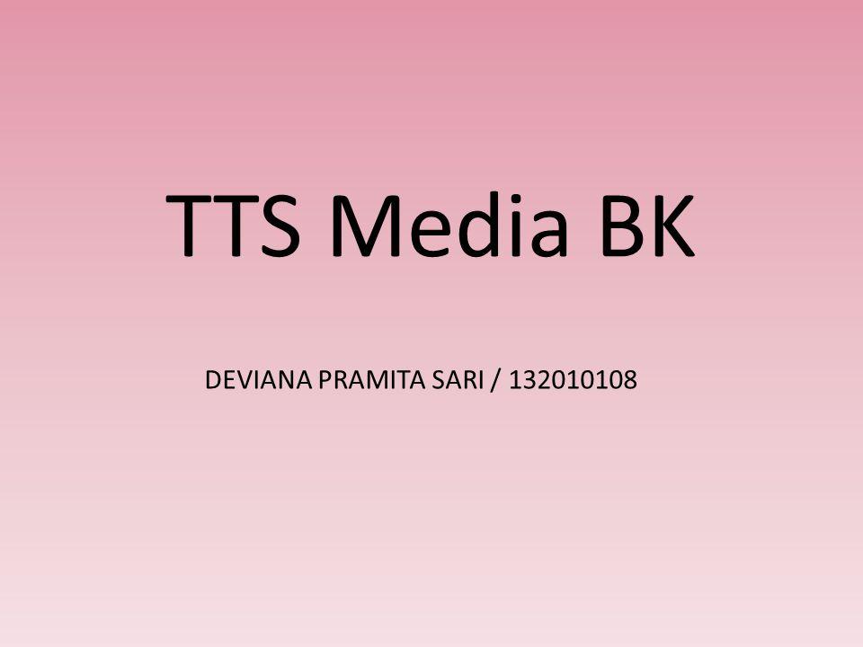 TTS Media BK DEVIANA PRAMITA SARI / 132010108