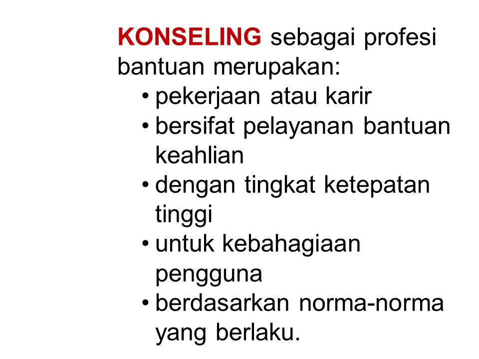 KONSELING sebagai profesi bantuan merupakan: