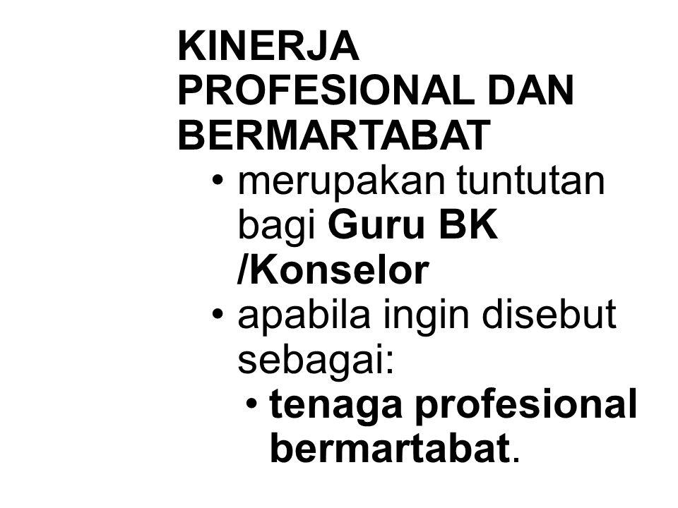 KINERJA PROFESIONAL DAN BERMARTABAT