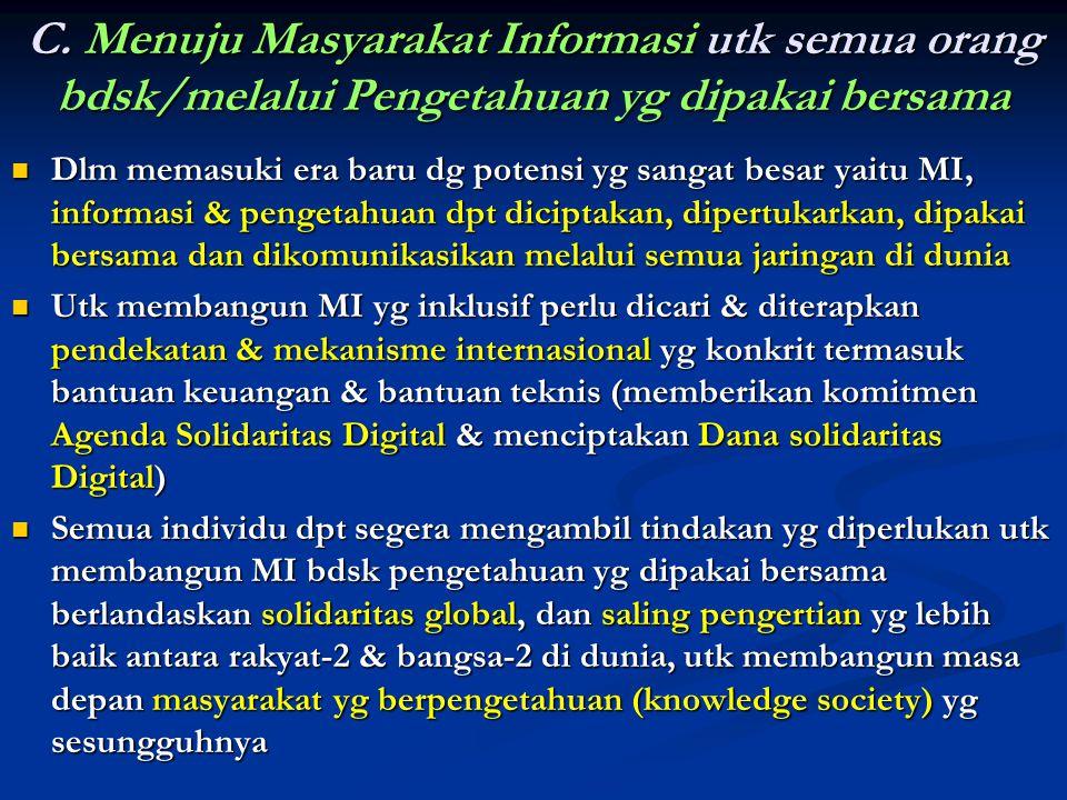 C. Menuju Masyarakat Informasi utk semua orang bdsk/melalui Pengetahuan yg dipakai bersama