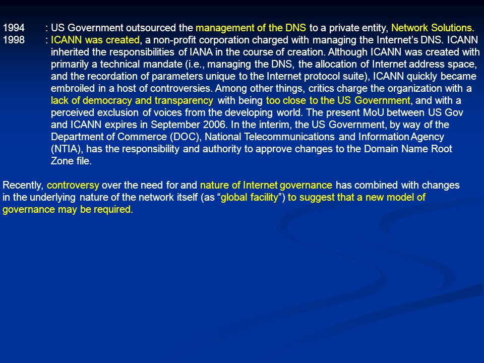 1994 : US Government outsourced the management of the DNS to a private entity, Network Solutions.