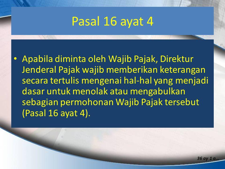 Pasal 16 ayat 4