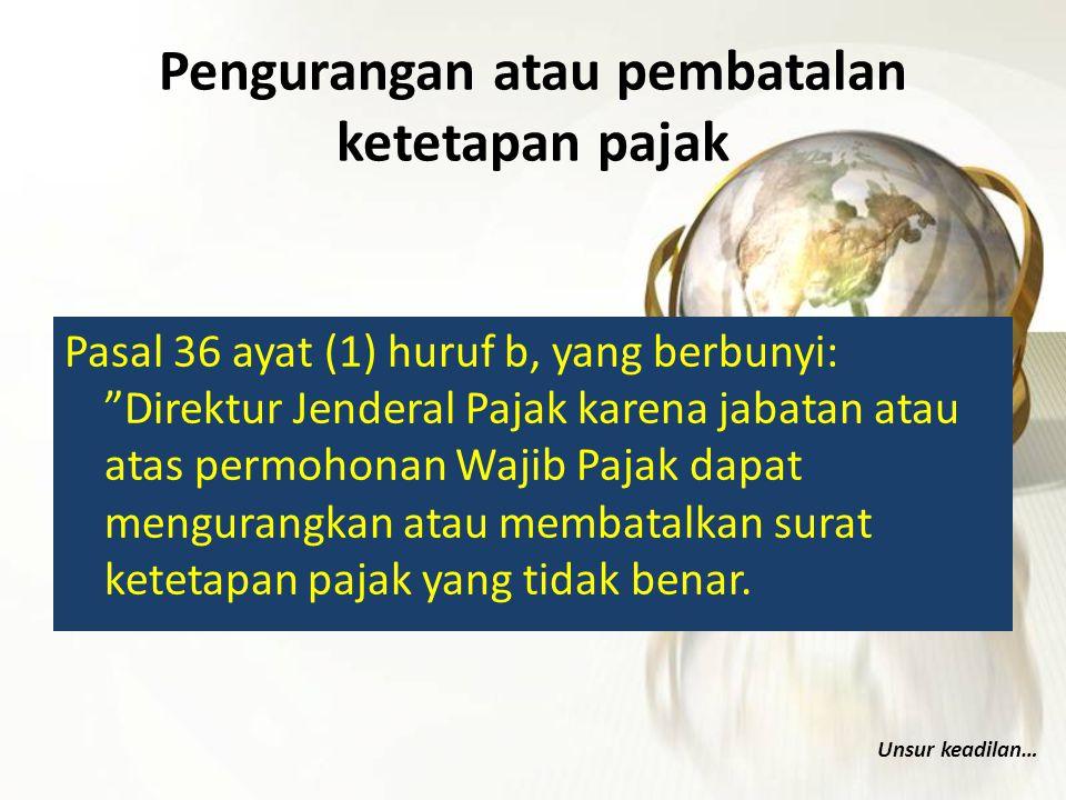 Pengurangan atau pembatalan ketetapan pajak