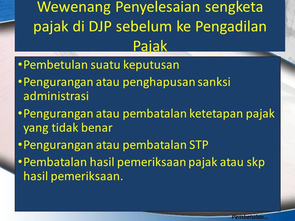 Wewenang Penyelesaian sengketa pajak di DJP sebelum ke Pengadilan Pajak
