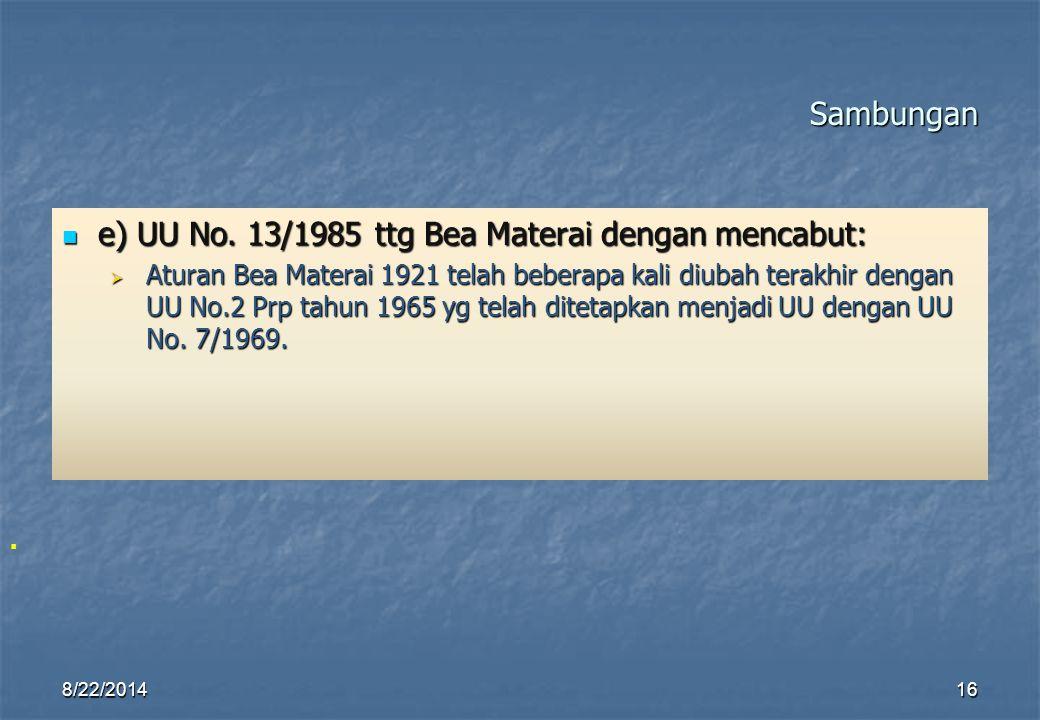 e) UU No. 13/1985 ttg Bea Materai dengan mencabut: