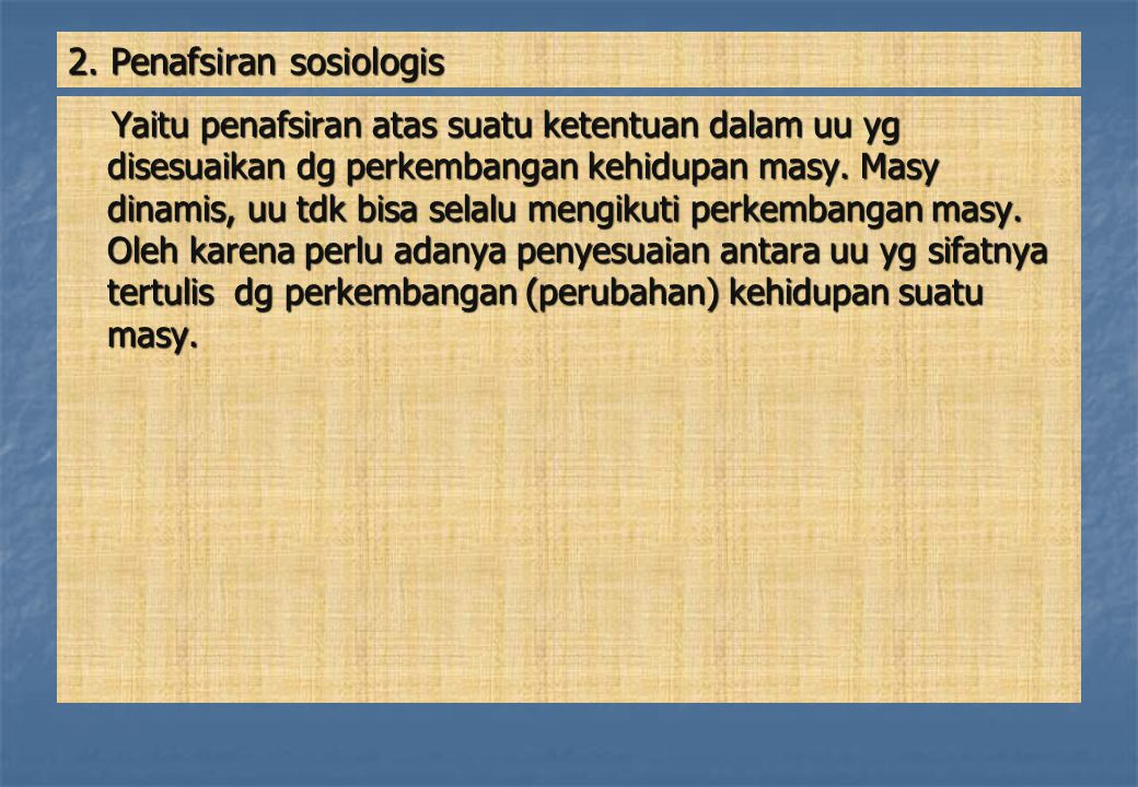 2. Penafsiran sosiologis