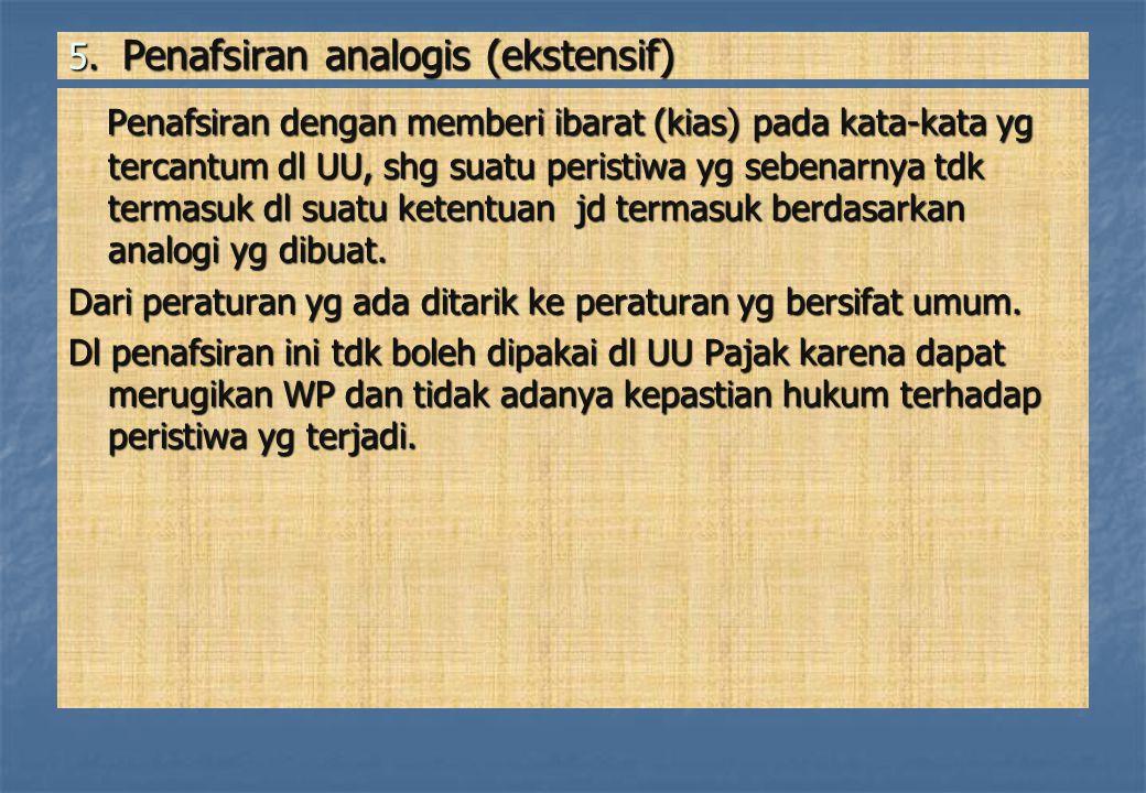5. Penafsiran analogis (ekstensif)