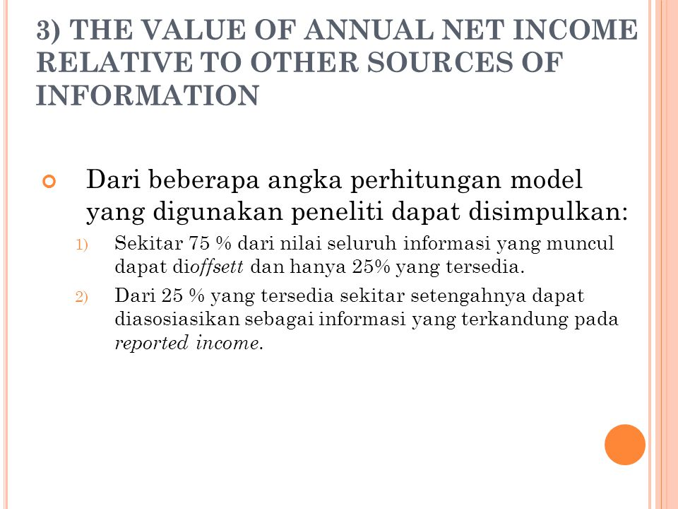 3) THE VALUE OF ANNUAL NET INCOME RELATIVE TO OTHER SOURCES OF INFORMATION