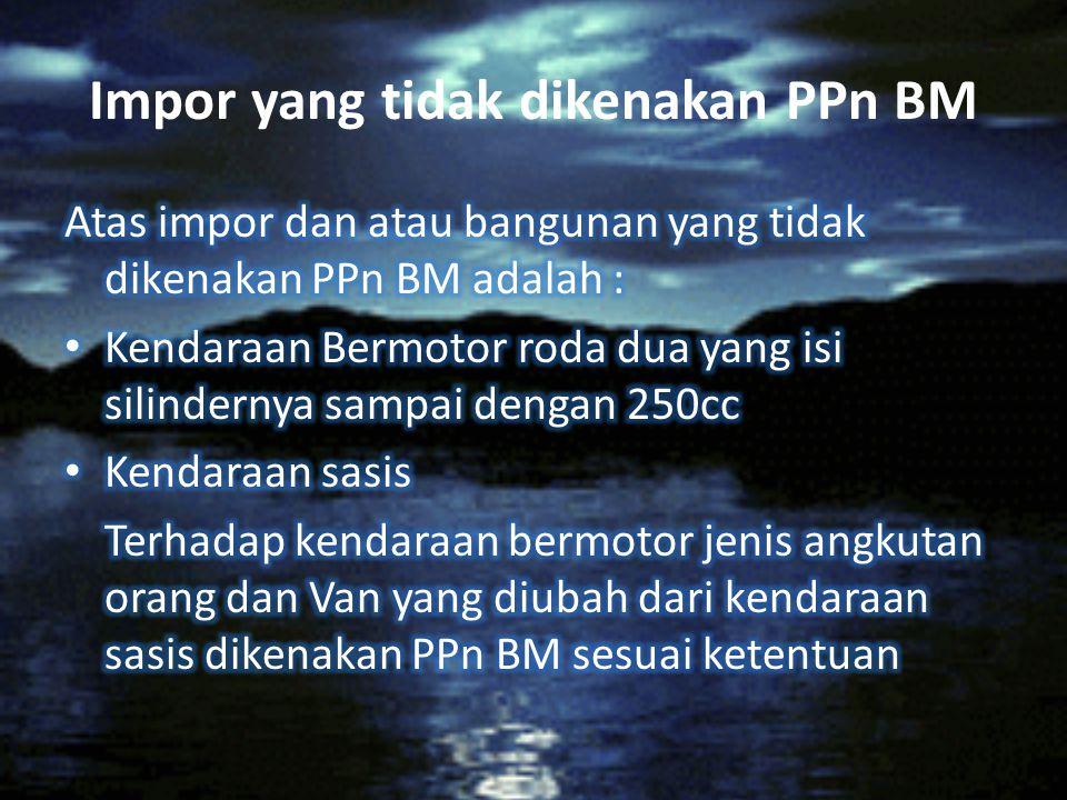 Impor yang tidak dikenakan PPn BM