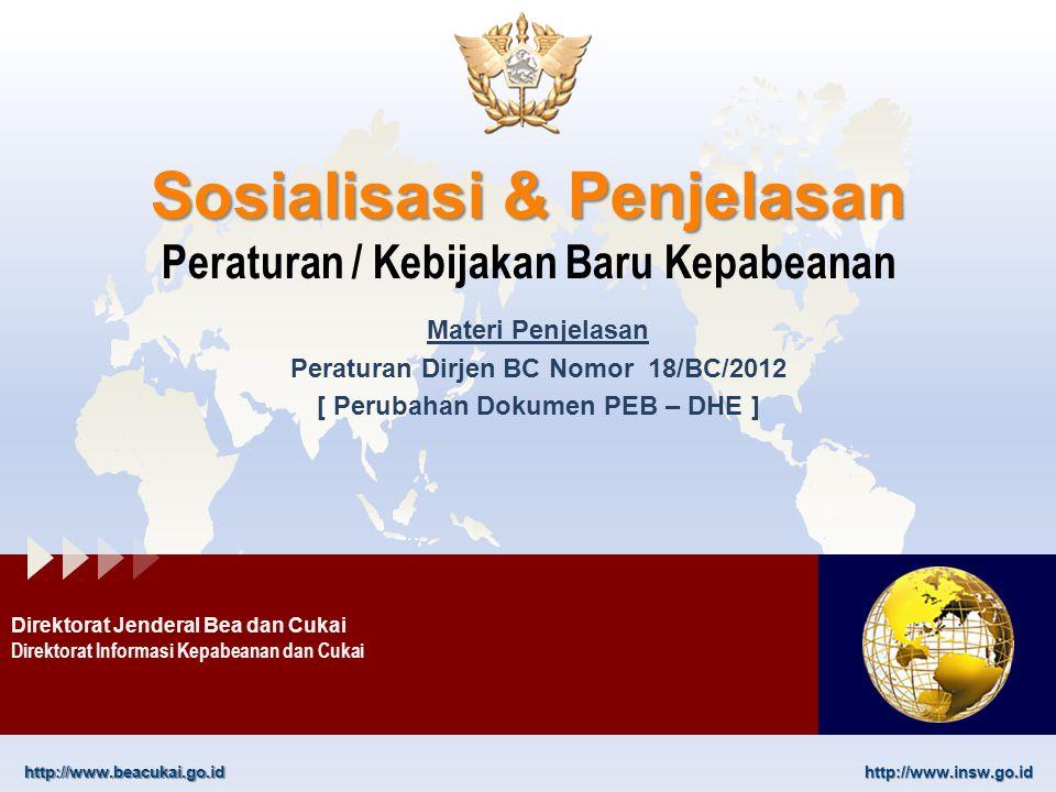 Sosialisasi & Penjelasan Peraturan / Kebijakan Baru Kepabeanan