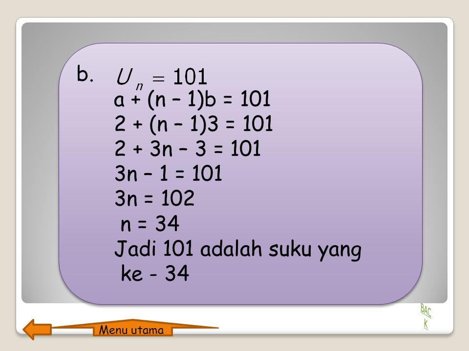 b. a + (n – 1)b = 101 2 + (n – 1)3 = 101 2 + 3n – 3 = 101 3n – 1 = 101