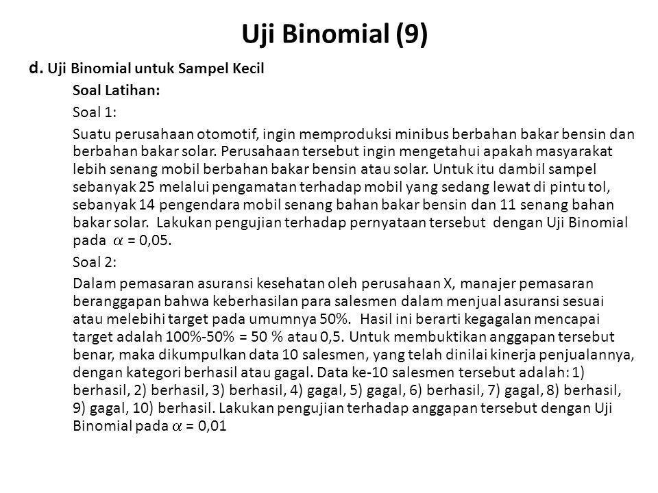 Uji Binomial (9) d. Uji Binomial untuk Sampel Kecil Soal Latihan: