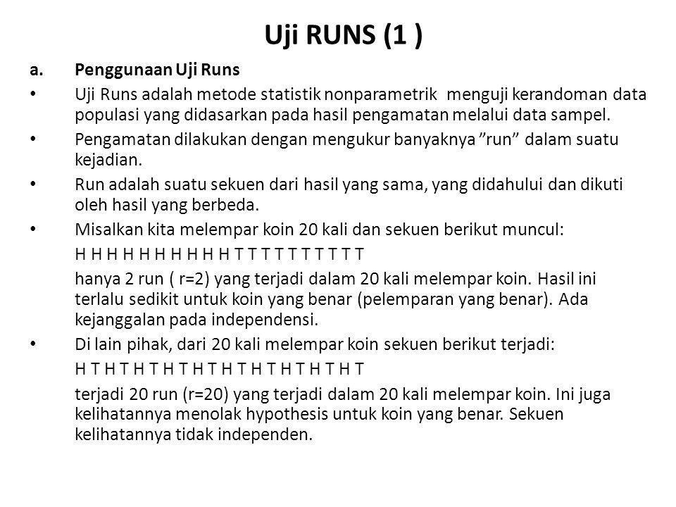 Uji RUNS (1 ) Penggunaan Uji Runs