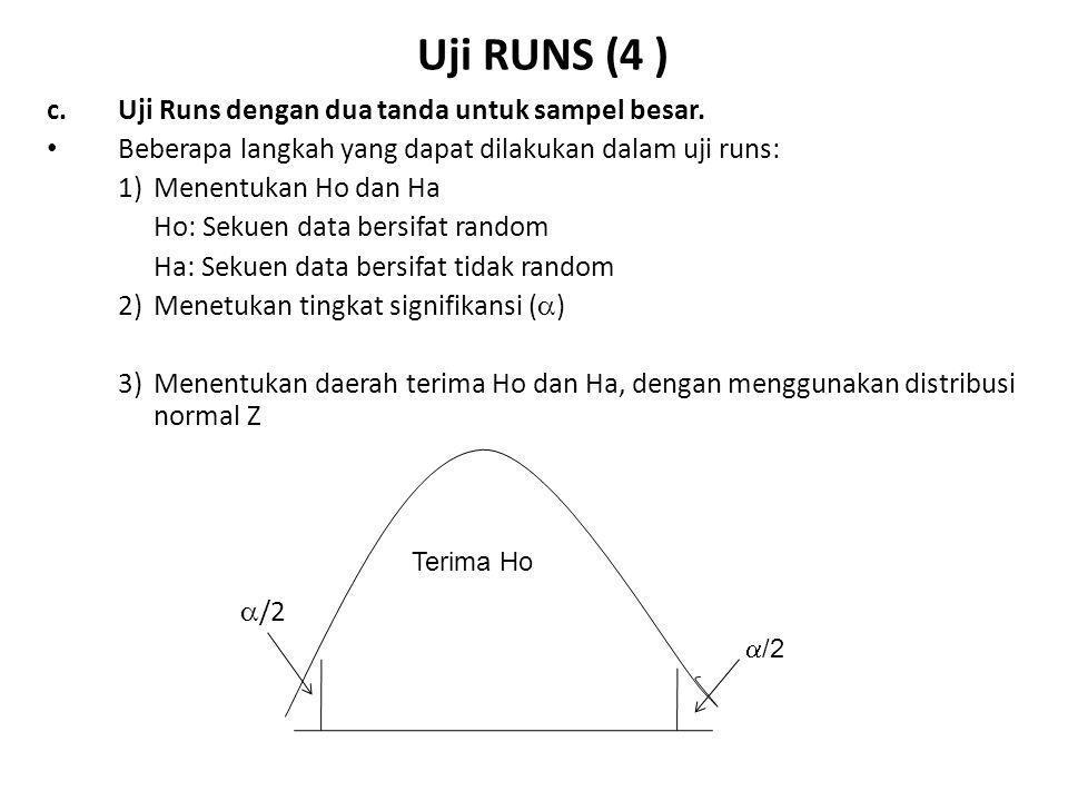 Uji RUNS (4 ) c. Uji Runs dengan dua tanda untuk sampel besar.