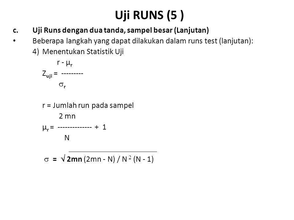 Uji RUNS (5 ) c. Uji Runs dengan dua tanda, sampel besar (Lanjutan)