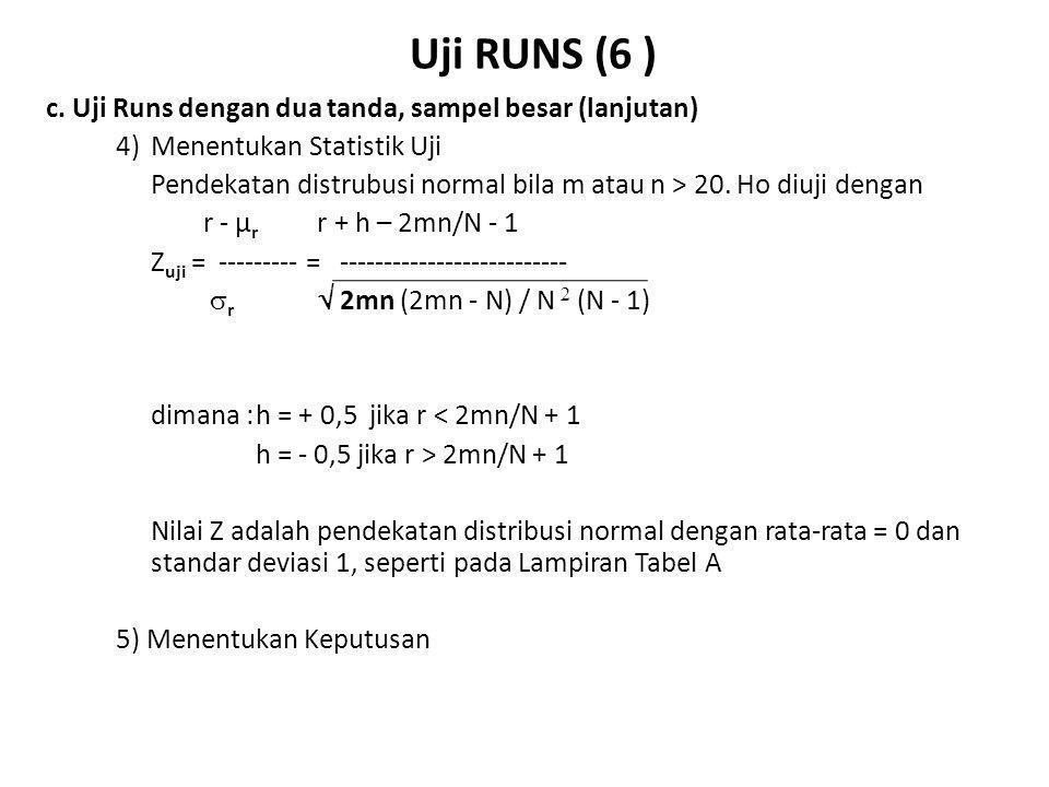 Uji RUNS (6 ) c. Uji Runs dengan dua tanda, sampel besar (lanjutan)
