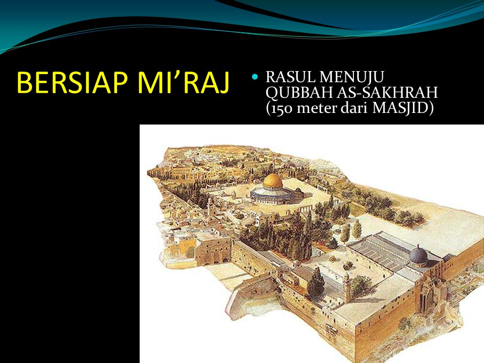 BERSIAP MI'RAJ RASUL MENUJU QUBBAH AS-SAKHRAH (150 meter dari MASJID)