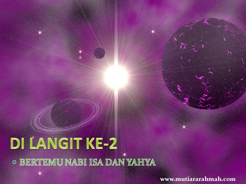 DI LANGIT KE-2 BERTEMU NABI ISA DAN YAHYA www.mutiararahmah.com