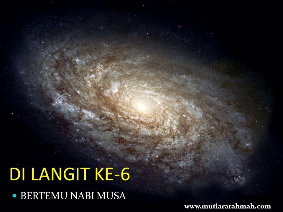 DI LANGIT KE-6 BERTEMU NABI MUSA www.mutiararahmah.com