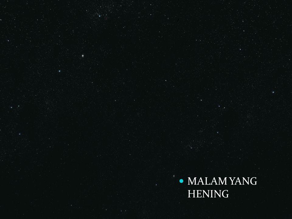 MALAM YANG HENING